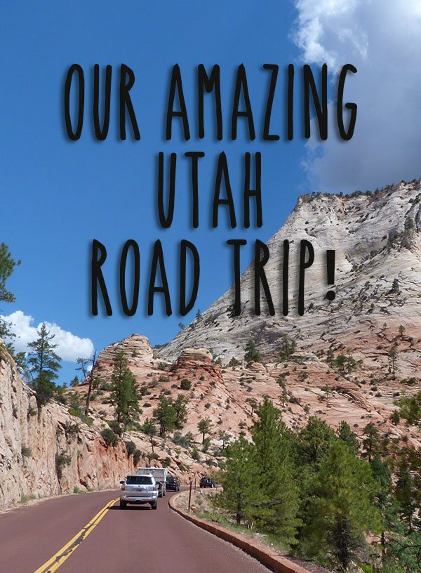 Amazing Utah Roadtrip