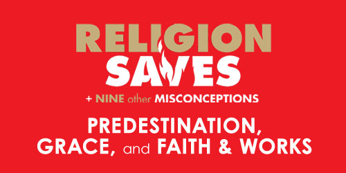 Religion-Saves-predestination