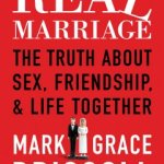 Book Review: Real Marriage by Mark and Grace Driscoll