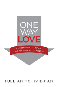 One Way Love by Tullian Tchividjian
