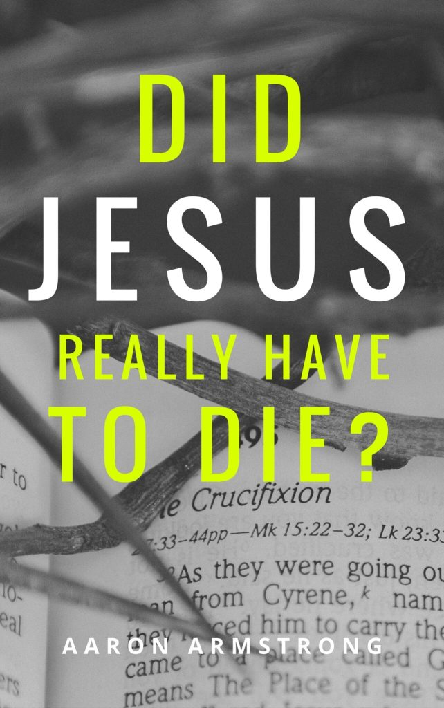 Did Jesus Really Have to Die? Cover image
