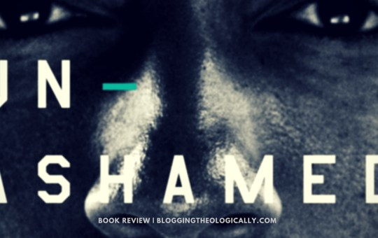 Unashamed by Lecrae (book review)