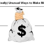 19 (Really) Unusual Ways to Make Money