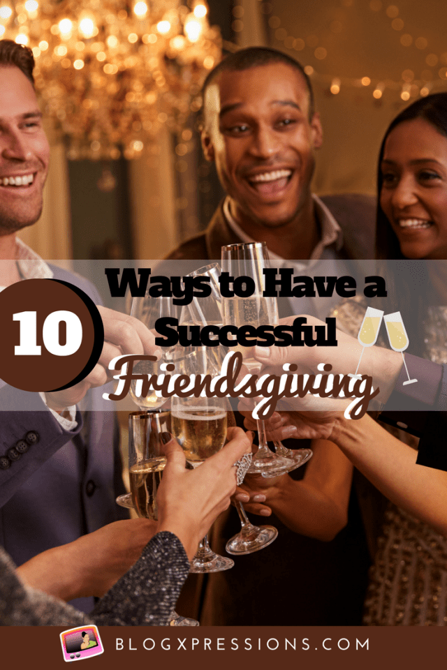 Friends - how many us of have them? Friends are like FRAMILY! A couple of days after Thanksgiving is over, you should a FRIENDSGIVING! Dinner, drinks, games. plus more! I have 10 tips to help you puu this off without a hitch! #friends #family #Holidays #Thanksgiving #Food