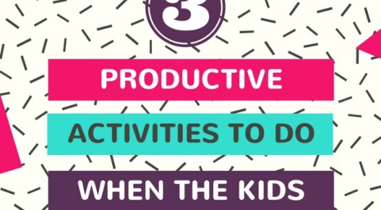 3 Productive Things to Do When the Kids Are Away