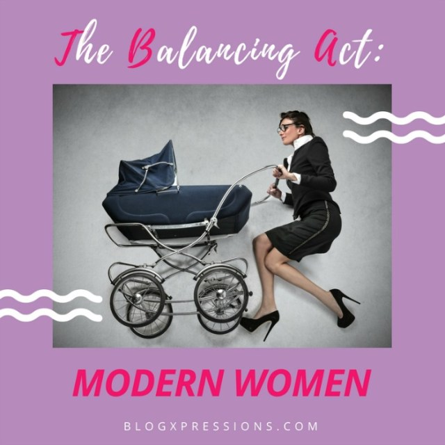The Balancing Act - Modern Women