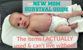 New Mom Survival Guide- The items I ACTUALLY used & can't live without