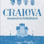 Iulian Meianu - Craiova mostenirea fotbalistica