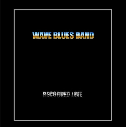 Anmeldelse: Wave Blues Band: Recorded live (Wave Blues Band wave457)