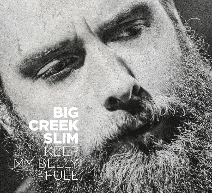 big-creek-slim-2016-keep-my-belly-full-compact-disc
