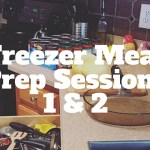 Freezer Meal Prep Sessions 1 and 2