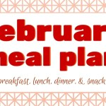 February Meal Plan, Sort Of