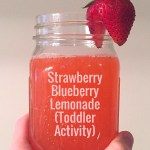 Strawberry Blueberry Lemonade (Toddler Activity)