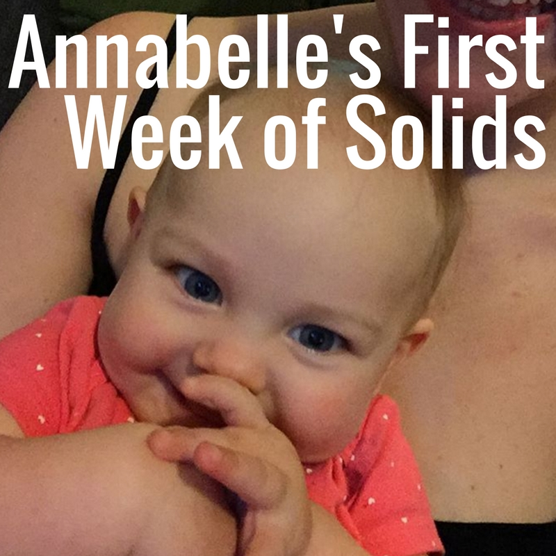 Annabelle's FirstWeek of Solids