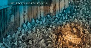 le_combat_des_justes_six_recits_de_resistance_couverture