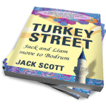Turkey Street Book Cover Jack Scott Bodrum Peninsula Travel Guide Blog by jay Artale