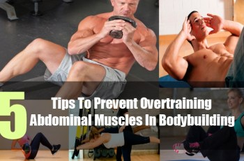 5 Tips To Prevent Overtraining Abdominal Muscles In Bodybuilding