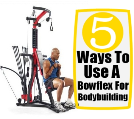 Bowflex For Bodybuilding