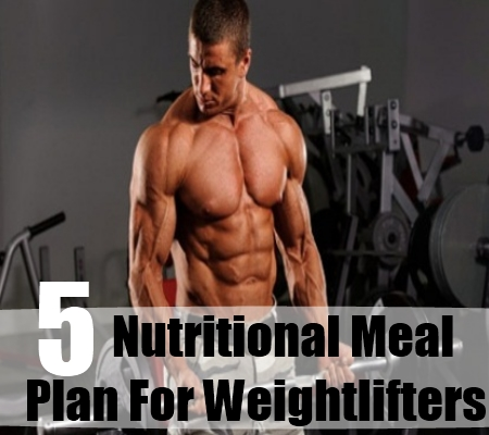Nutritional Meal Plan For Weightlifters