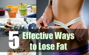 5 Effective Ways to Lose Fat
