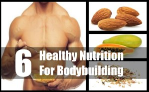 Healthy Nutrition For Bodybuilding