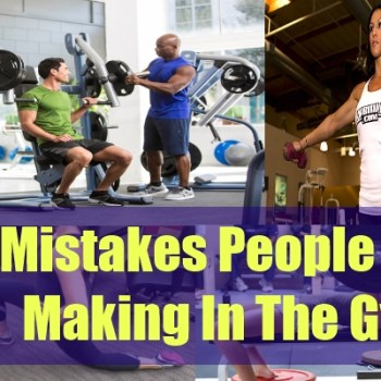6 Mistakes People Are Making In The Gym