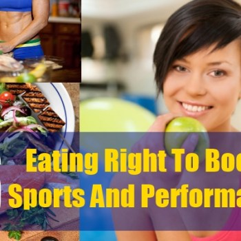 6 Eating Right To Boost Sports And Performance