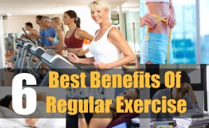 6 Best Benefits Of Regular Exercise