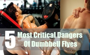 5 Most Critical Dangers Of Dumbbell Flyes