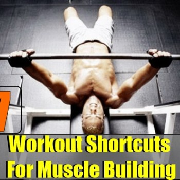 Workout Shortcuts For Muscle Building