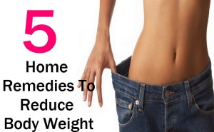 5 Home Remedies To Reduce Body Weight