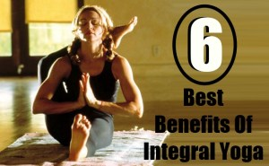6 Best Benefits Of Integral Yoga - Stay Fit and Healthy