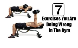 xercises You Are Doing Wrong In The Gym
