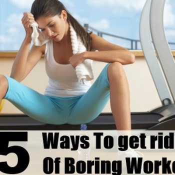 5 Easy Ways To get rid Of Boring Workouts