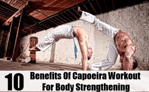 Benefits Of Capoeira Workout For Body Strengthening