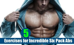 Exercises for Incredible Six Pack Abs