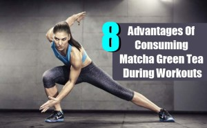 Advantages Of Consuming Matcha Green Tea During Workouts
