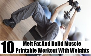 Melt Fat And Build Muscle Printable Workout With Weights