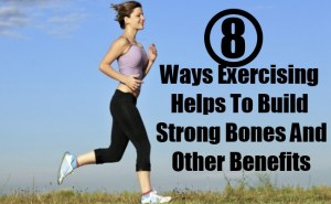 Ways Exercising Helps To Build Strong Bones And Other Benefits