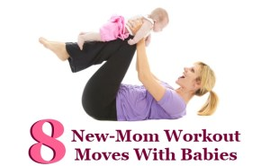 8 New-Mom Workout Moves With Babies