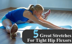 Great Stretches For Tight Hip Flexors