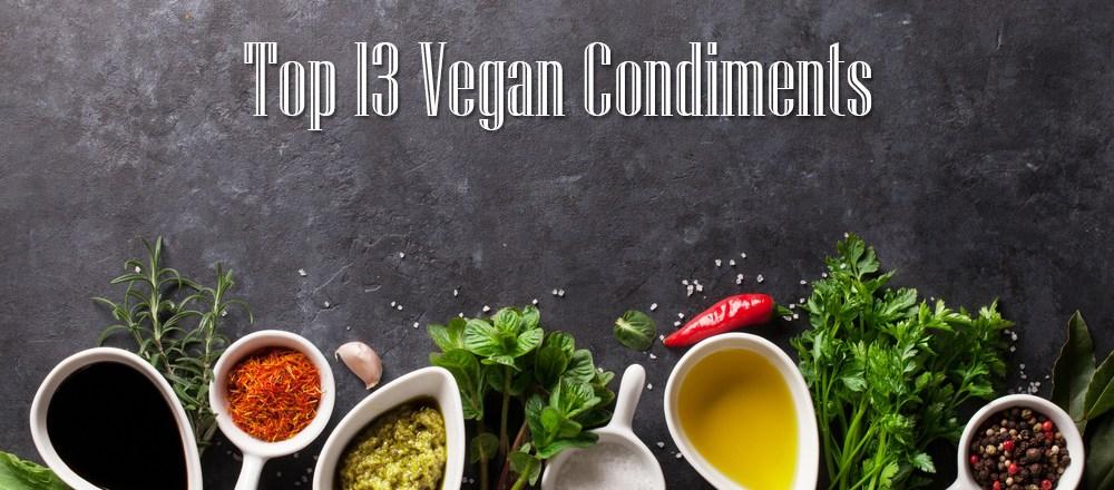 Top 13 Vegan Condiments