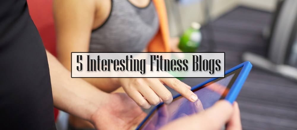5 Interesting Fitness Blogs