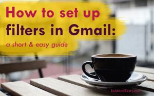 How to set up filters in Gmail: a short and easy guide. Organize your inbox