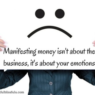 why manifesting money is not about your business but it's about your emotions