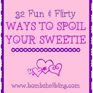 I love these ideas for fun ways to spoil your sweetheart!!