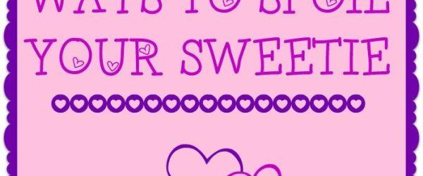 32 Fun & Flirty Ways to Spoil Your Sweetie