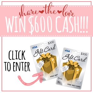 Share the Love: Win $600 Cash!!!