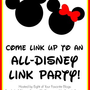 Come link up to an all Disney link party for a chance to be seen on 8 of your favorite blogs!