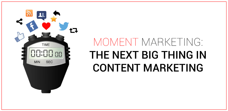 moment marketing to effectively engage with your brand's audience